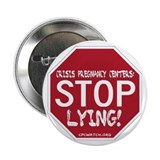 "CPCs: Stop Lying! 2.25"" Button (10 pack)"