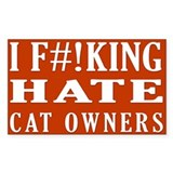 I hate Cat Owners sticker