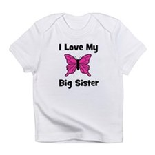 Love My Big Sister Infant T-Shirt