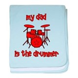 My Dad is the Drummer (drums) baby blanket