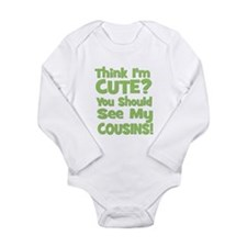 Think I'm Cute? CousinS (Plur Long Sleeve Infant B