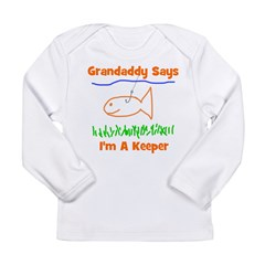 Grandaddy Says Long Sleeve Infant T-Shirt