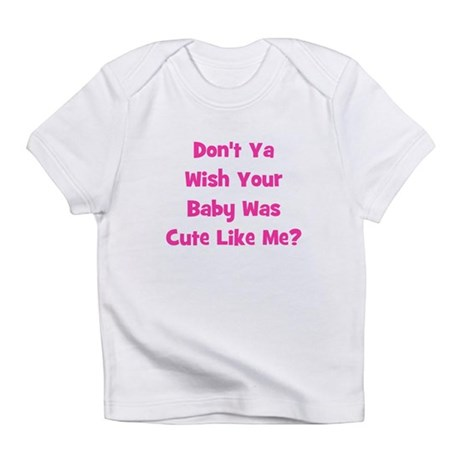 Baby Cute Like Me? Pink Infant T-Shirt