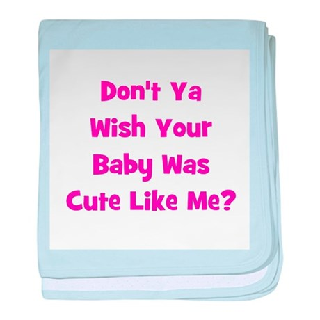 Baby Cute Like Me? Pink baby blanket