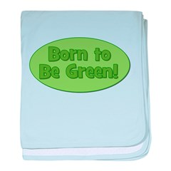 Born To Be Green baby blanket