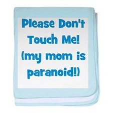 Please Don't Touch! Blue baby blanket