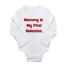 Mommy Is My First Valentine Long Sleeve Infant Bod