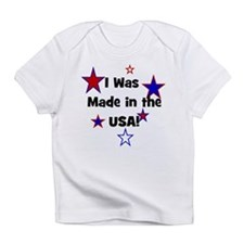 I Was Made in the USA! Infant T-Shirt