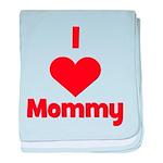 I love (heart) Mommy baby blanket