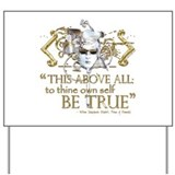 "Hamlet ""Be True"" Quote Yard Sign"