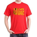 I Love My Belgian Wife T-Shirt