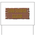 Long Branch Saloon Yard Sign