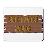 Long Branch Saloon Mousepad