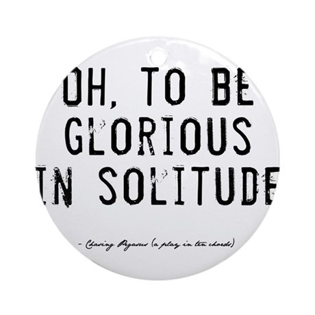 Solitude Quote Ornament (Round)