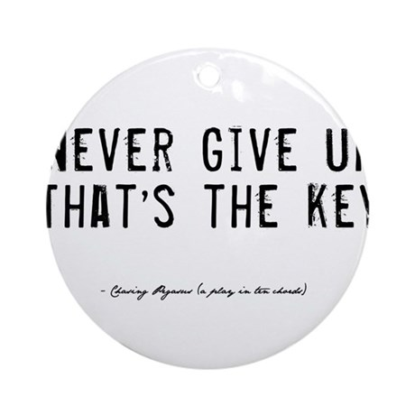 Give Up Quote Ornament (Round)