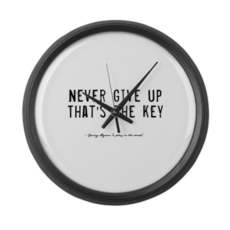 Give Up Quote Large Wall Clock