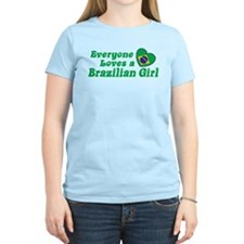 Everyone Loves a Brazilian Girl T-Shirt