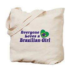 Everyone Loves a Brazilian Girl Tote Bag