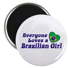 Everyone Loves a Brazilian Girl Magnet