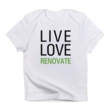 Live Love Renovate Infant T-Shirt