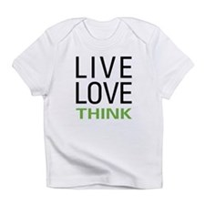 Live Love Think Infant T-Shirt