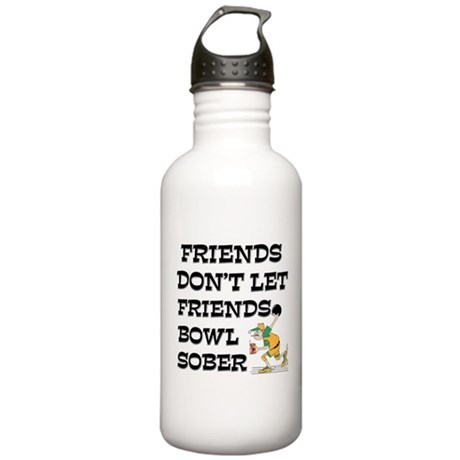 Friends Don't Bowl Sober Stainless Water Bottle 1.