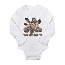 More Mud More Fun on an ATV Long Sleeve Infant Bod