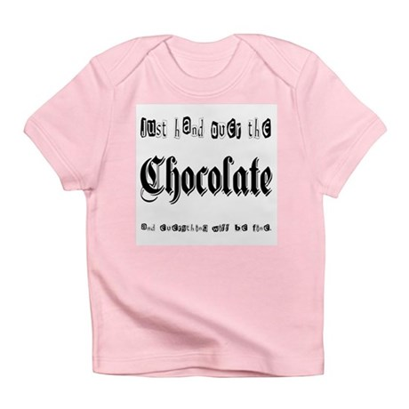 Hand Over the Chocolate Infant T-Shirt