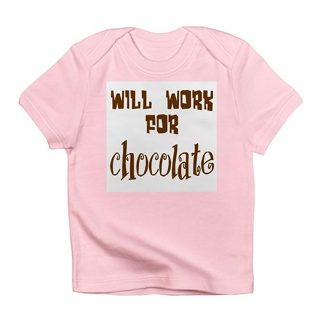 Work for Chocolate Infant T-Shirt