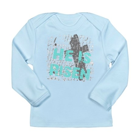 He is Risen Long Sleeve Infant T-Shirt