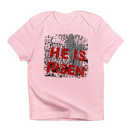 He is Risen Infant T-Shirt