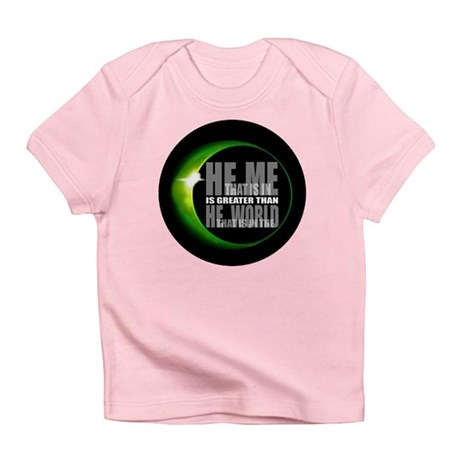 He is Greater Infant T-Shirt