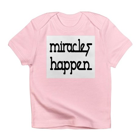 Miracles Happen Infant T-Shirt