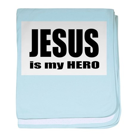 Jesus is Hero baby blanket
