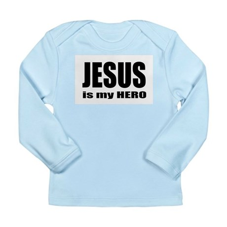 Jesus is Hero Long Sleeve Infant T-Shirt