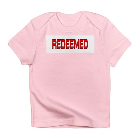 Redeemed Infant T-Shirt