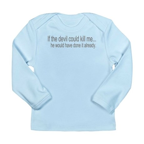 Devil Can't Kill Me Long Sleeve Infant T-Shirt