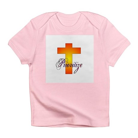 Prioritize Cross Infant T-Shirt