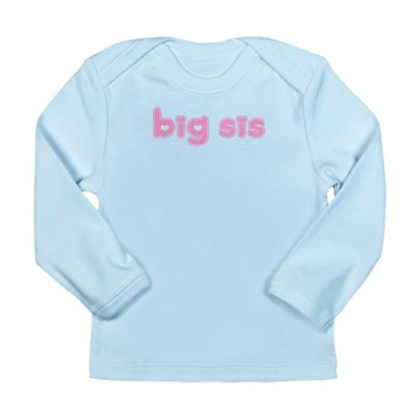 Big Sis Long Sleeve Infant T-Shirt