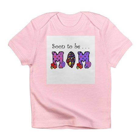 Soon to be MOM Infant T-Shirt