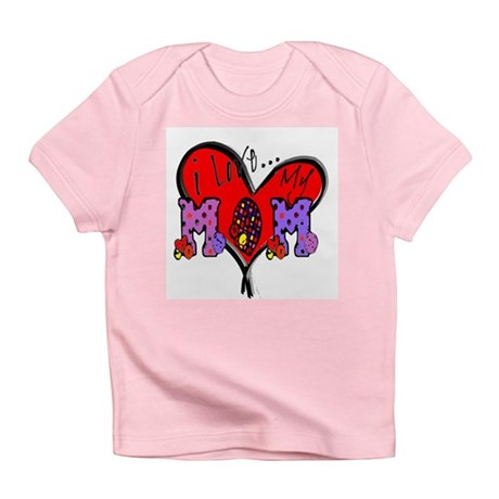 I Love My Mom Infant T-Shirt