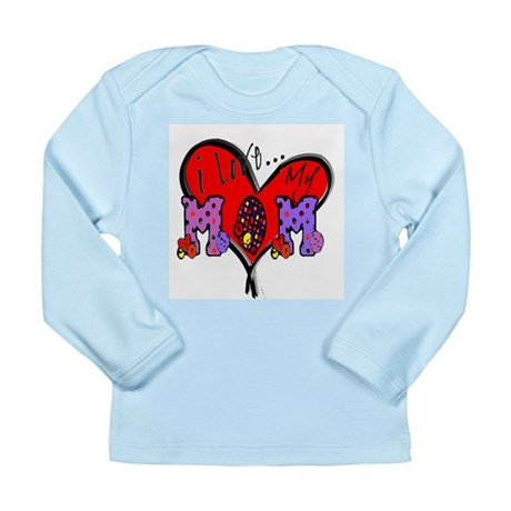 I Love My Mom Long Sleeve Infant T-Shirt