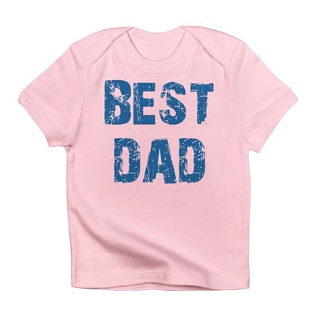 Father's Day Best Dad Infant T-Shirt