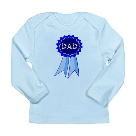 Dad's Blue Ribbon Long Sleeve Infant T-Shirt