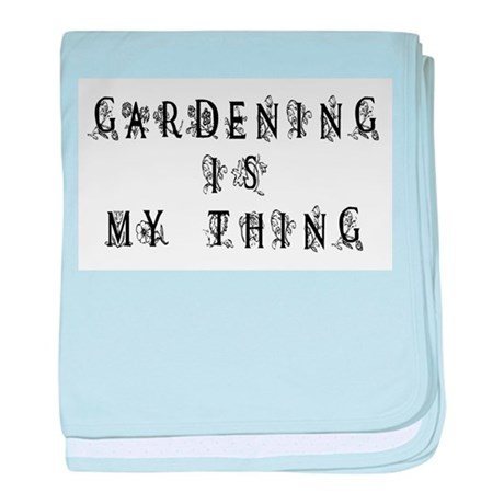 Gardening is My Thing baby blanket