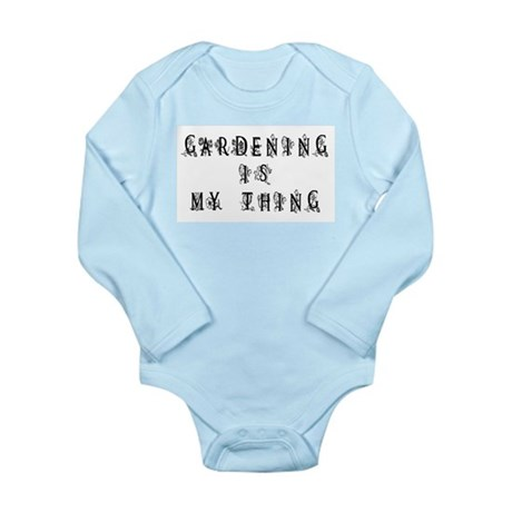 Gardening is My Thing Long Sleeve Infant Bodysuit