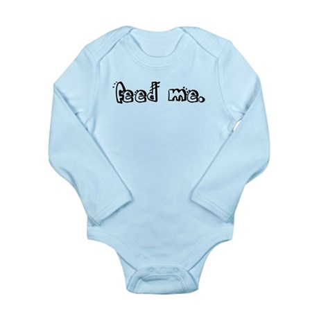 feed me. Long Sleeve Infant Bodysuit