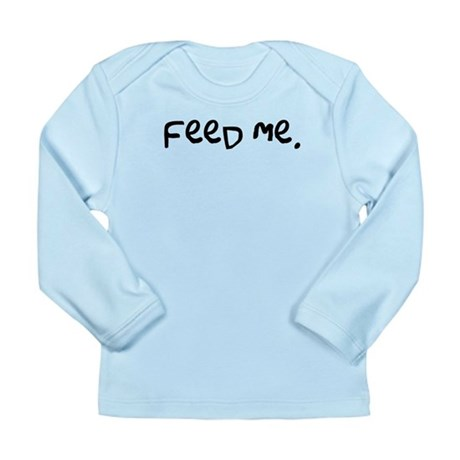feed me. Long Sleeve Infant T-Shirt