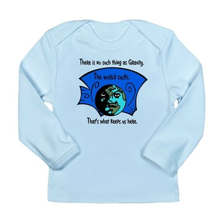 No Gravity The World Sucks Long Sleeve Infant T-Sh