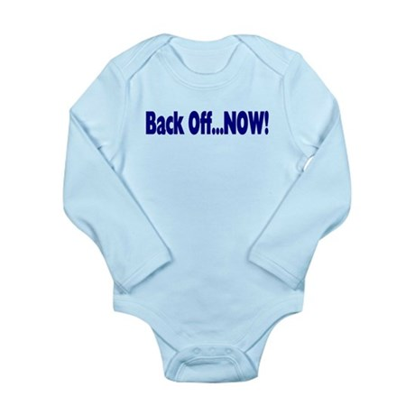 Back Off Now Long Sleeve Infant Bodysuit